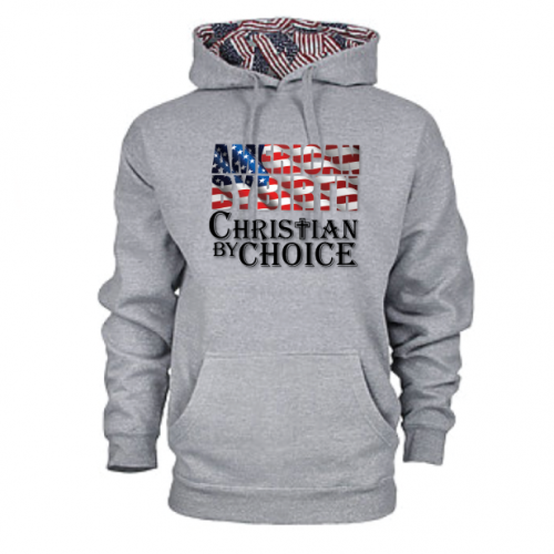 American by Birth, Christian by Choice Hoodie by SonTeez